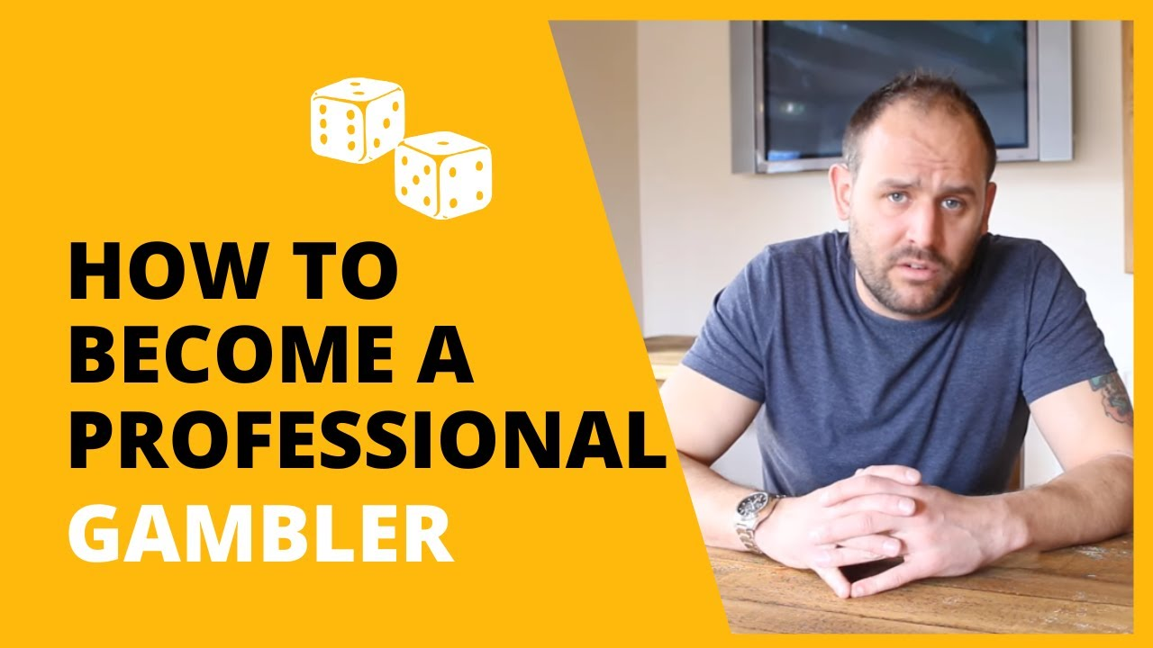 How To Become A Successful Professional Gambler